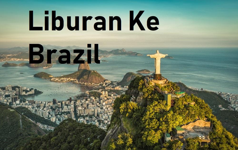 Liburan Ke Brazil
