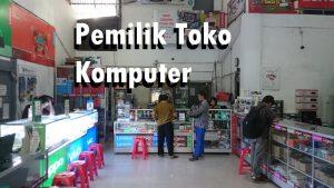 Pemilik Toko Komputer