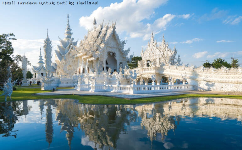 Hasil Taruhan Untuk Cuti ke Thailand